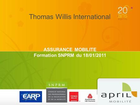 Thomas Willis International ASSURANCE MOBILITE Formation SNPRM du 18/01/2011.