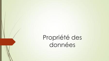 Propriété des données. Sommaire Appartenance des données sur : Un ordinateur personnel Un ordinateur professionnel Google drive Dropbox Facebook Kindle.