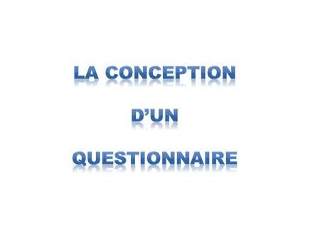 La conception d'un questionnaire