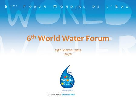 6 th World Water Forum 15th March, 2012 FWP. Water tariffs in urban setting for vulnerable people Arnaud Courtecuisse Eric Bosc Agence de leau Artois.