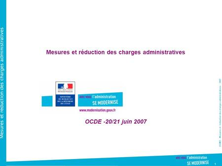 DGME – Mesures et réduction des charges administratives - 2007 Mesures et réduction des charges administratives 1 Mesures et réduction des charges administratives.