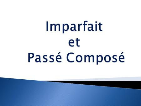 The imparfait and the passé composé are both used to express past occurrences, but their uses are distinctly different.
