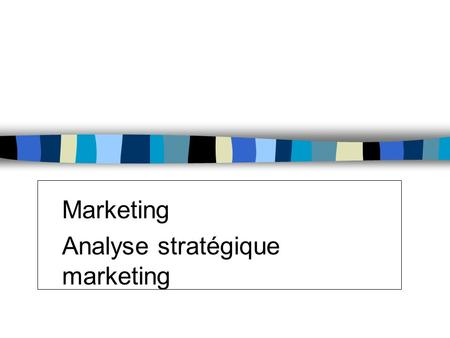 Marketing Analyse stratégique marketing