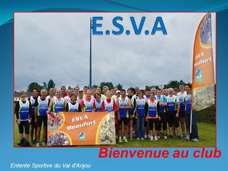 Bienvenue au club Entente Sportive du Val dAnjou.