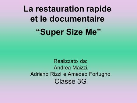 "La restauration rapide et le documentaire ""Super Size Me"""