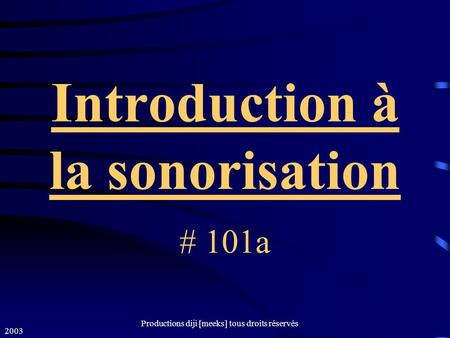 Introduction à la sonorisation # 101a