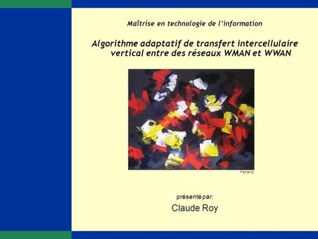 Algorithme adaptatif de transfert intercellulaire vertical entre des réseaux WMAN et WWAN 1 de 55 Introduction Problématique Contribution Simulateur Simulations.
