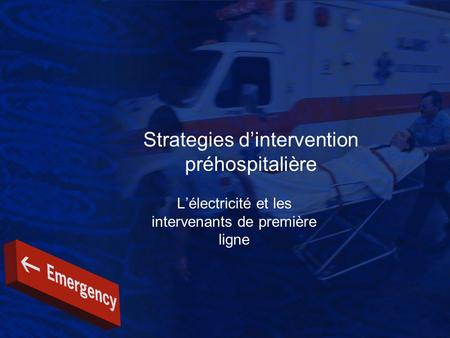Strategies d'intervention préhospitalière
