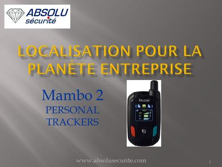 Mambo 2 PERSONAL TRACKERS 1 www.absolusecurite.com.