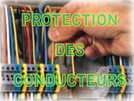 PROTECTION DES CONDUCTEURS Barras Michel / AS / 5446.