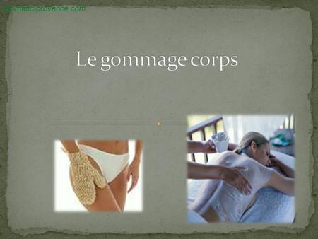 aromatic-provence.com Le gommage corps.