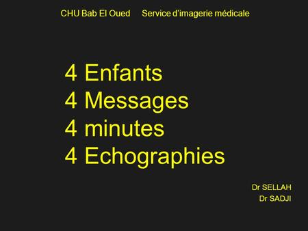 4 Enfants 4 Messages 4 minutes 4 Echographies