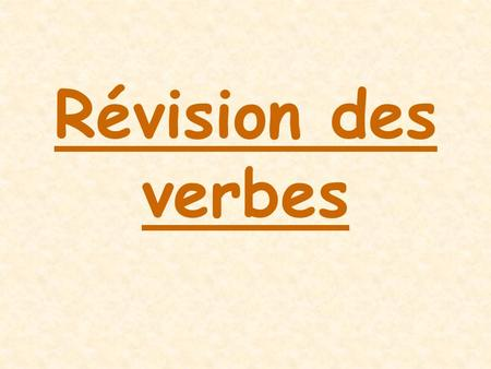 Révision des verbes. -ER verbs in the present tense Do you remember what a verb is? Yes it is a doing word. Do you remember what the infinitive of a verb.