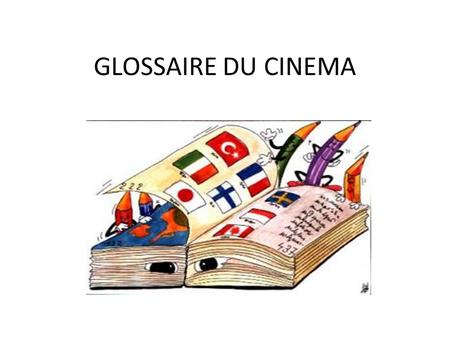 GLOSSAIRE DU CINEMA. Film de serie B BAFTA – British Academy of Film and Television Arts Awards.