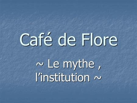 ~ Le mythe , l'institution ~