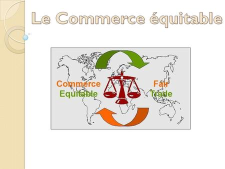 PLAN Introduction Commerce équitable Max Havelaar La C.E et la France Critiques Conclusion.