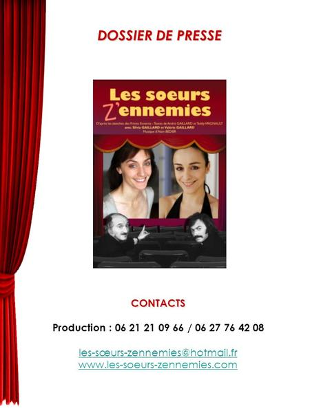 DOSSIER DE PRESSE CONTACTS Production : 06 21 21 09 66 / 06 27 76 42 08