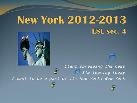 Start spreading the news Im leaving today I want to be a part of it, New York, New York.