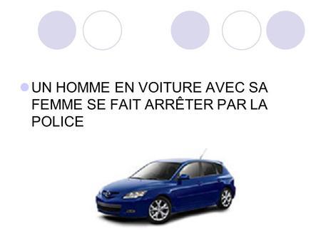 c 39 est un gendarme qui arr te un automobiliste ppt t l charger. Black Bedroom Furniture Sets. Home Design Ideas