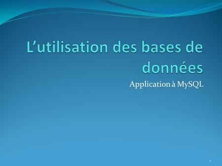 Application à MySQL 1. Quest ce que cest que ça? Permet dorganiser des informations Identifiants dutilisateurs (nom, Mot2Passe…) Articles (Blogs, journaux)