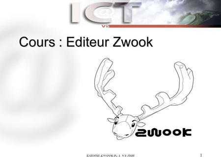 Editeur Zwook ICT Vs Jidé