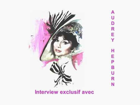 Interview exclusif avec