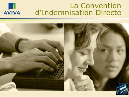La Convention dIndemnisation Directe. Programme de formation en sinistres automobiles des particuliers Section Numéro 3 Description Cette section fera.