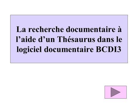 bcdi utiliser le thesaurus pour faire une recherche ppt video online t l charger. Black Bedroom Furniture Sets. Home Design Ideas