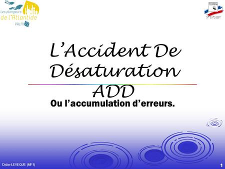 L'Accident De Désaturation ADD