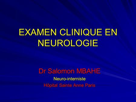 EXAMEN CLINIQUE EN NEUROLOGIE