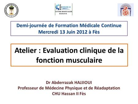 Atelier : Evaluation clinique de la fonction musculaire