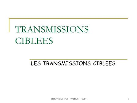 TRANSMISSIONS CIBLEES