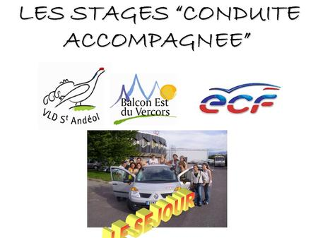 LES STAGES CONDUITE ACCOMPAGNEE LES STAGES CONDUITE ACCOMPAGNEE.