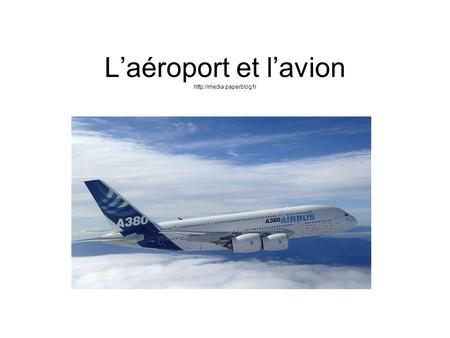 À l'aéroport. L'aéroport et l'avion