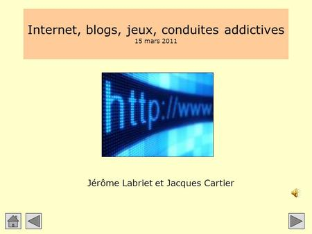 Internet, blogs, jeux, conduites addictives 15 mars 2011