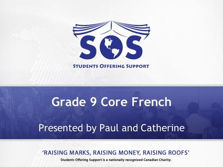 Grade 9 Core French Presented by Paul and Catherine.