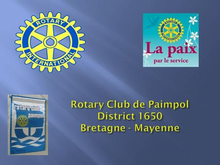 Rotary Club de Paimpol District 1650 Bretagne - Mayenne.