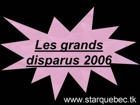 Les grands disparus 2006.