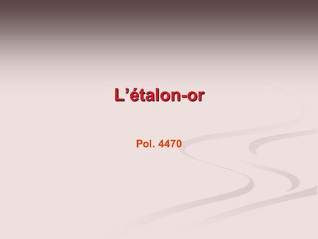 L'étalon-or Pol. 4470.