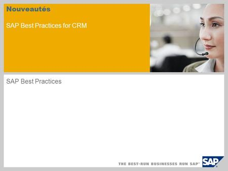 Nouveautés SAP Best Practices for CRM SAP Best Practices.