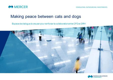 Making peace between cats and dogs Espace de dialogue à creuser pour renforcer la collaboration entre CFO et DRH.
