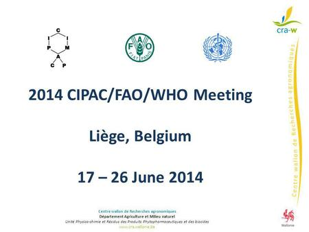 2014 CIPAC/FAO/WHO Meeting Liège, Belgium 17 – 26 June 2014