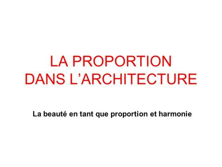 LA PROPORTION DANS L'ARCHITECTURE