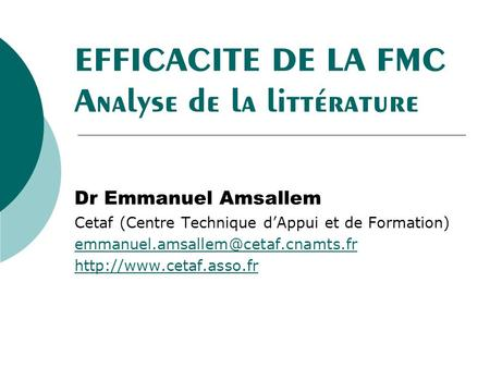 EFFICACITE DE LA FMC Analyse de la littérature