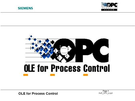 OLE for Process Control Page 1 AuD_OPC_e.ppt TM. OLE for Process Control Page 2 AuD_OPC_e.ppt OPC aims, advantages... Display Application OPC Trend Application.