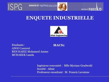 ENQUETE INDUSTRIELLE MACS1 Etudiants : ANGO Laurent
