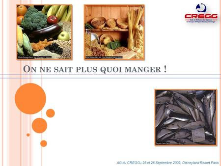 On ne sait plus quoi manger !