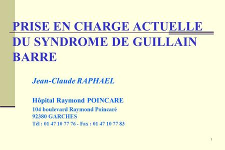 PRISE EN CHARGE ACTUELLE DU SYNDROME DE GUILLAIN BARRE