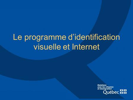 Le programme didentification visuelle et Internet.