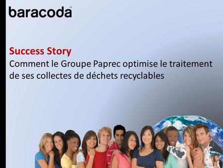 Success Story Comment le Groupe Paprec optimise le traitement de ses collectes de déchets recyclables Equity story.